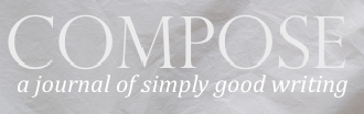 Compose: A Journal of Simply Good Writing