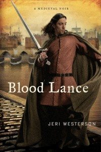 """Blood Lance,"" by Jeri Westerson"
